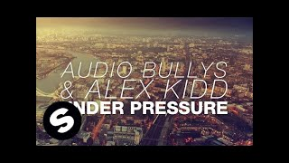 Audio Bullys & Alex Kidd - Under Pressure (Radio Edit)