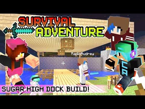 Survival Adventure EP11 | Sugar High Dock Build! Hehehe | Gamer Chad & RadioJh Audrey