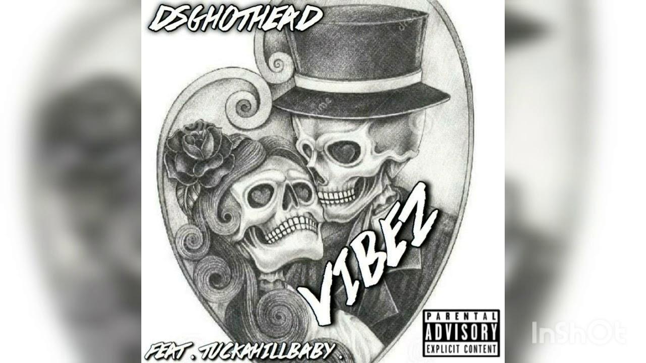 """Vibez"" Feat. (TuckaHillBaby)"