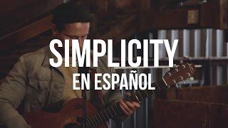 Simplicity - Rend Collective (ADAPTACIÓN AL ESPAÑOL)