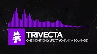 [Dubstep] - Trivecta - One Night Only (feat. Yohamna Solange) [Monstercat Release]