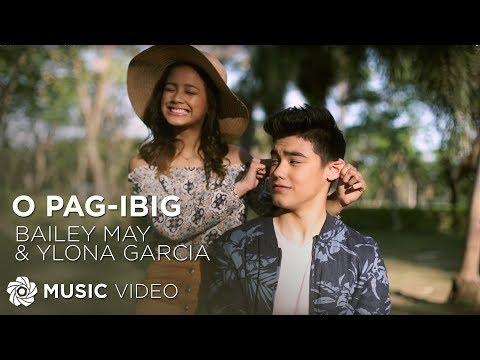 Bailey May and Ylona Garcia - O Pag-ibig (Official Music Video)