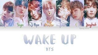 Video BTS (방탄소년단) - WAKE UP  (Color Coded Kan|Rom|Eng Lyrics) download MP3, 3GP, MP4, WEBM, AVI, FLV Mei 2018