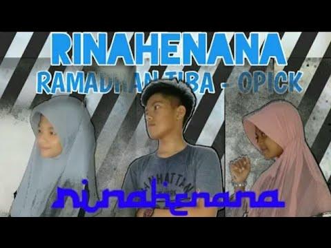 Ramadhan Tiba-Opick (Official Music Video)   RINAHENANA