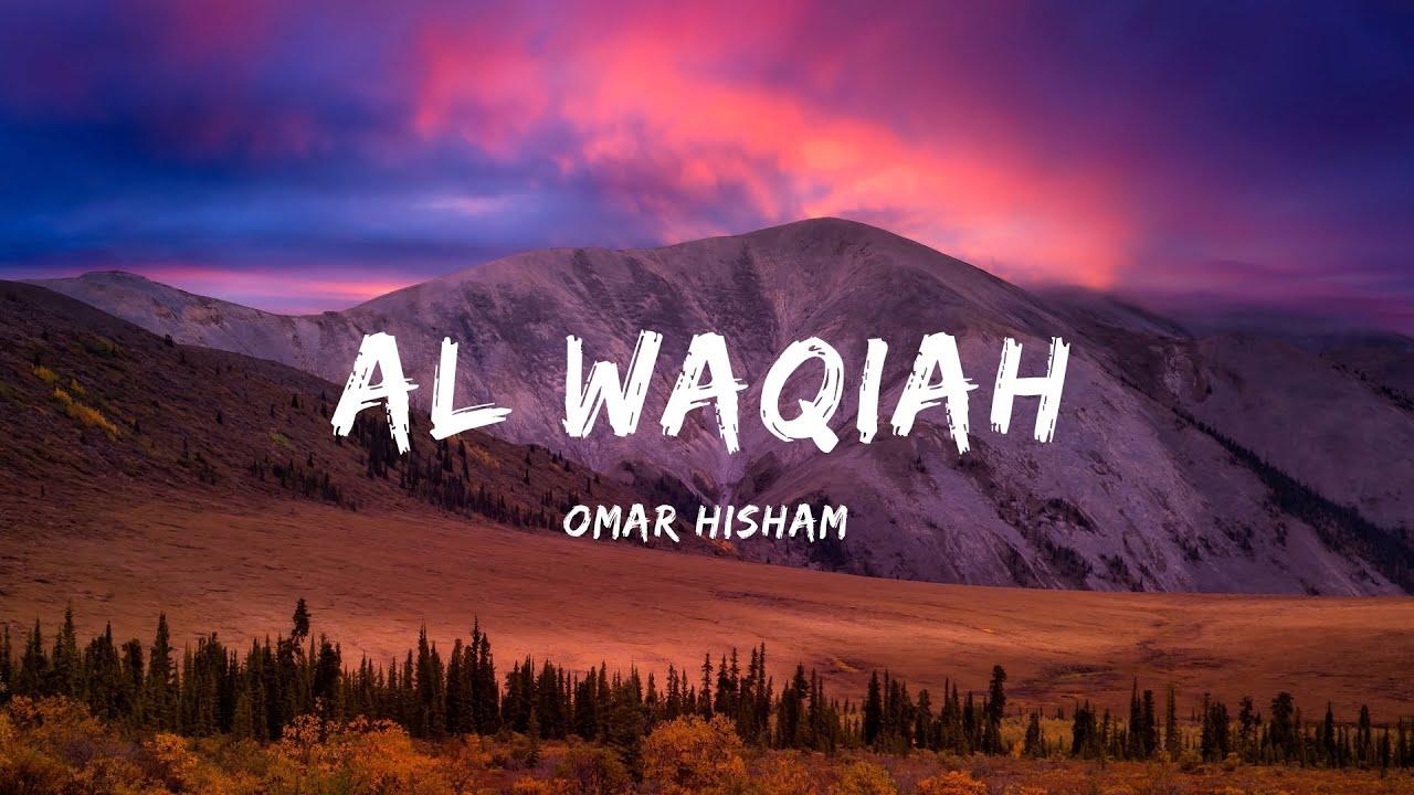 Download Surah Al Waqiah (Be Heaven) Omar Hisham سورة الواقعة