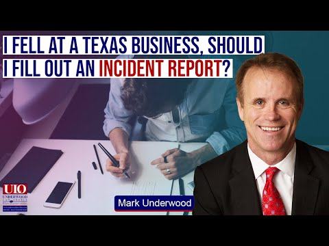I fell at a Texas business, should I fill out an incident report?