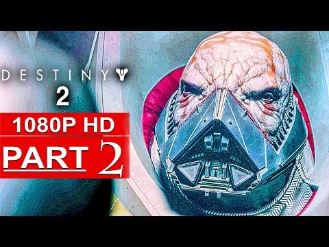 DESTINY 2 Gameplay Walkthrough Part 2 Campaign FULL GAME [1080p HD] - No Commentary