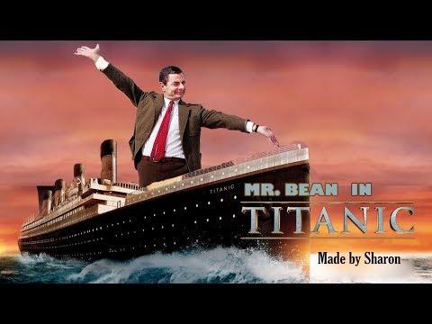 Mr. Bean  Titanic