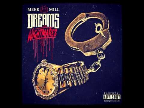 Meek Mill  Dreams And Nightmares