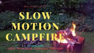 🔥Slow Motion Campfire - Relaxing - Meditation - Mesmerizing - ASMR🔥