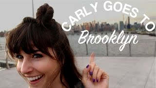 Carly Goes to Brooklyn!