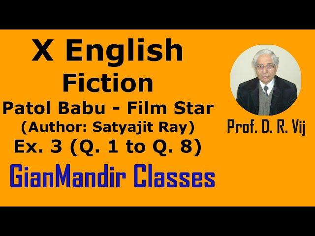 X English | Fiction | Patol Babu-Film Star (Author: Satyajit Ray) Ex. 3 (Q. 1 to Q. 8) by Puja Ma'am
