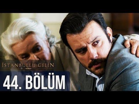 İstanbullu Gelin 44  Bölüm letöltés