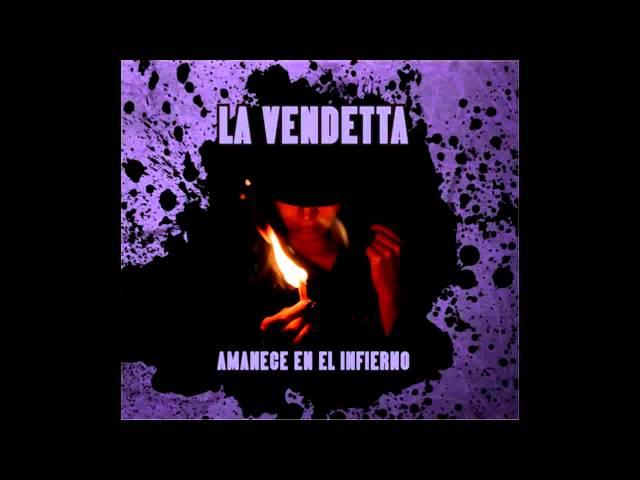 La Vendetta - Amanece en el infierno (Full álbum)