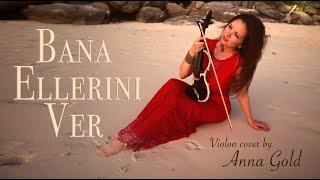 Bana Ellerini Ver (Pervane) - Özdemir Erdoğan - Violin Cover by Anna Gold