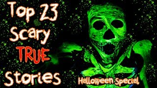 Top 23 TRUE Scary Stories Compilation | Halloween Special 2017