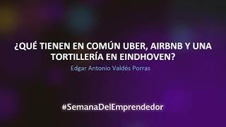 Gambar cover ¿Qué tienen en común Uber, Airbnb y una tortillería en Eindhoven?