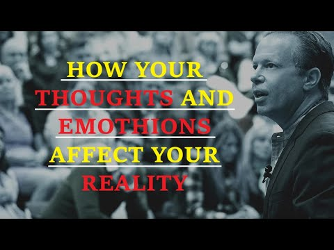 how your thoughts and emotions affect your reality/ Joe Dispenza