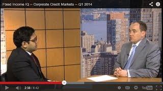 Fixed Income IQ -- Corporate Credit Markets -- Q1 2014