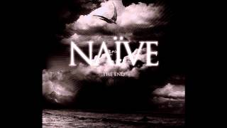NAÏVE - The End