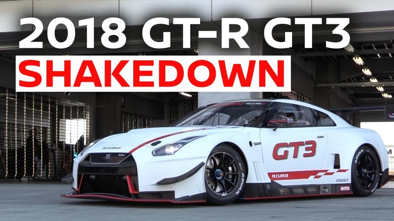 Shaking Down The 2018 Spec Nissan Gt R Nismo Gt3 Youtube Performance Specs