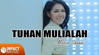 Maria Shandi - Tuhan Mulialah Mp3