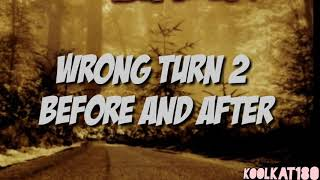 Wrong Turn 2|Dead End 💀 Before and After/Antes y Despues