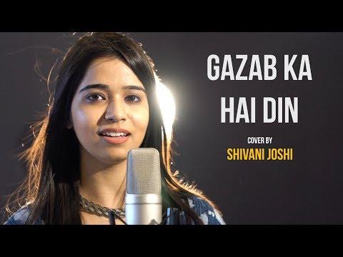 Gazab Ka Hai Din | cover by Shivani Joshi | Sing Dil Se | Qayamat se Qayamat Tak