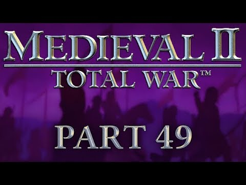 Medieval 2: Total War - Part 49 - Poking the Bear