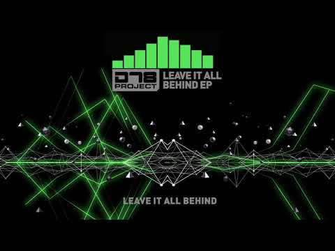 DT8 Project - Leave It All Behind  - (Leave It All Behind EP- Out 29.06)