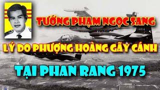 Tướng VNCH PHẠM NGỌC SANG lý do ông bị địch bắt tại mặt trận Phan Rang 1975 - YouTube
