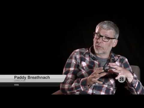 Filmmaker Interviews: Paddy Breathnach, VIVA