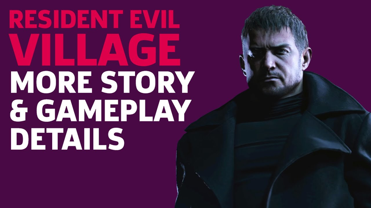 More Story And Gameplay Details For Resident Evil 8 Village Youtube