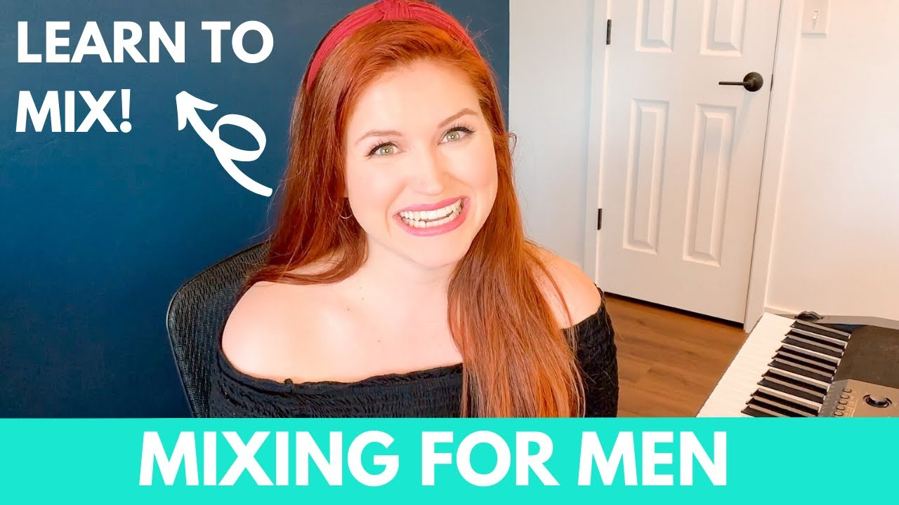 Mixing for men - FIND YOUR MIX VOICE