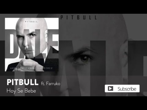 Pitbull - Hoy Se Bebe ft. Farruko [Official Audio]