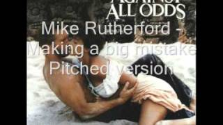 Mike Rutherford - Making a big mistake Pitched Version .wmv