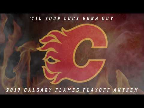'Til Your Luck Runs Out (2017 Calgary Flames Playoff Anthem)
