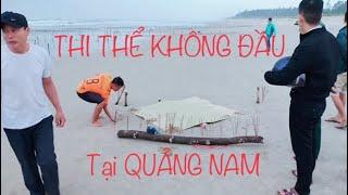 Vụ thi thể không đầu ở Quảng Nam: Hé lộ bất ngờ ý nghĩa dòng chữ TQ trên áo