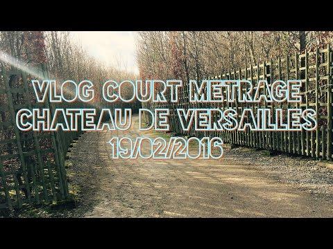 VLOG│Court Métrage à Versailles