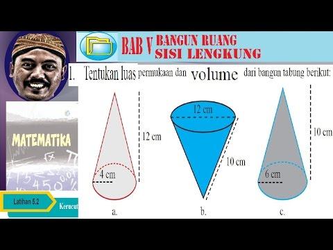 volume dan luas kerucut, bangun ruang sisi lengkung, bse matematika smp kelas 9 ,k13 lat 5,2 no01abc