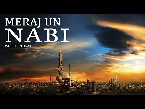 Meraj Un Nabi_ Abdul Waheed Rabbani New Taqreer Video_ Master Cassettes