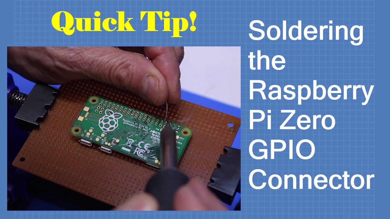 Soldering the Raspberry Pi Zero GPIO Connector - Quick Tip