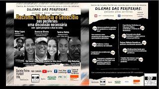 """""""RACISMO, VIOLÊNCIA E GENOCÍDIO nas periferias: Uma discussão necessária """" [LIVE-8] – CEP"""