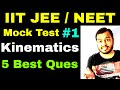 Mock Test 01 | Kinematics Best Questions for IIT JEE NEET  | IIT JEE  Questions Kinematics