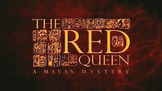 Загадка Майя. Красная Королева