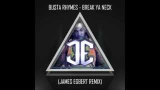 Busta Rhymes - Break Ya Neck (James Egbert Remix)