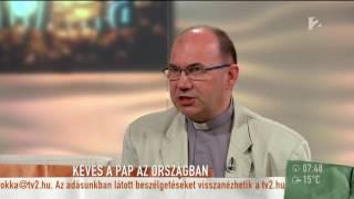 Elfogynak a papok az országban - tv2.hu/mokka