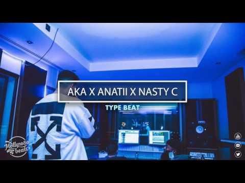 [FREE] AKA x Anatii x Nasty C Type Beat ~