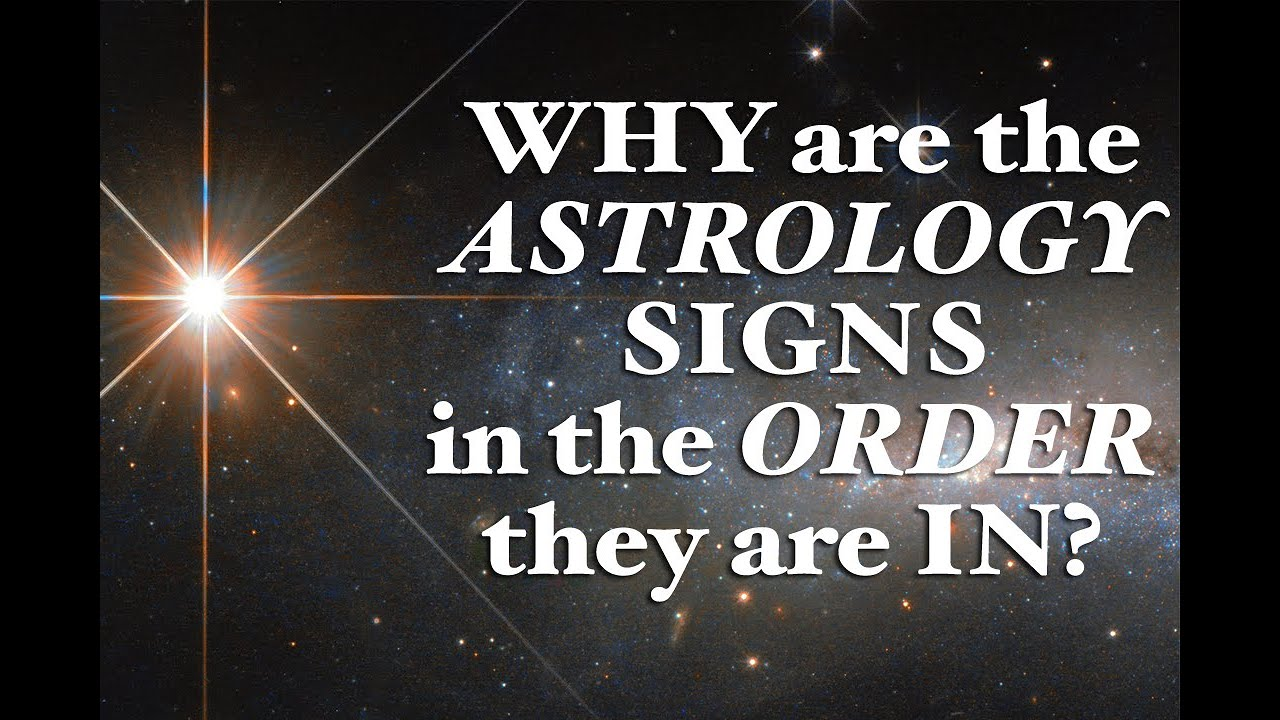 Why are the ASTROLOGY SIGNS in the ORDER they are in? Trippiest Astrology  Video!