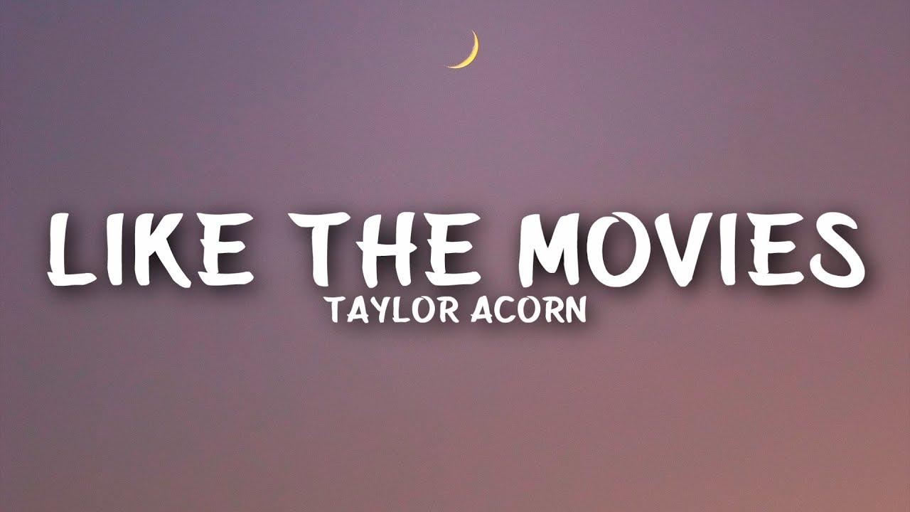 Taylor Acorn - Like The Movies (Lyrics)